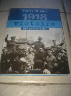 1918 Images De La Victoire ; 80ème Anniversaire Récit Photos (191 Pages) - Frans