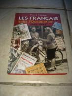 Les Français Sous L'occupation 1940-1944, Nombreuses Photographies (144 Pages) - Livres