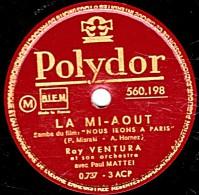 78 Trs - Polydor 560.198 - état TB - RAY VENTURA - LA MI-AOUT - CHIQUITA MADAME - 78 T - Disques Pour Gramophone