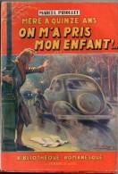 Mère à Quinze Ans...  *** Par Marcel Priollet  - Bibliothèque Romanesque Couv. Soigny - Livres, BD, Revues