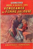 Mère à Quinze Ans...  *****  Par Marcel Priollet  - Bibliothèque Romanesque Couv. Soigny - Books, Magazines, Comics