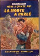 Mère à Quinze Ans...  ******  Par Marcel Priollet  - Bibliothèque Romanesque Couv. Soigny - Libri, Riviste, Fumetti