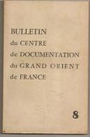 @ N° 8 ANNEE 1957 BULLETIN DU CENTRE DE DOCUMENTATION DU GRAND ORIENT DE FRANCE FRANC MACONNERIE - Esotérisme