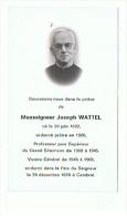 SOUVENIR De MONSEIGNEUR JOSEPH WATTEL Décédé à CAMBRAI Le 24 12 1978 - Santini