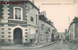 SAINT-AMAND-EN-PUISAYE LA GRANDE RUE 58 NIEVRE - Saint-Amand-en-Puisaye