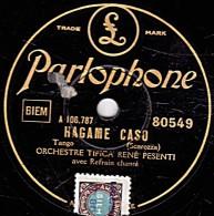 78 Trs - Parlophone 80549 - état TB - ORCH.TIPICA RENE PESENTI - HAGAME CASO- SENTIMENTAL TANGO - 78 Rpm - Schellackplatten