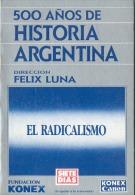 "HIST. ARGENTINA Nº 24 ""EL RADICALISMO"" DE LUIS C.ALEM LASCANO -AÑO 1988- EDIT.ABRIL-FUND. KONEX- PAG.125-GECKO. - Histoire Et Art"