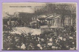 71 - CHALON Sur SAONE --  Carnaval 1909 - Chante Clair - Chalon Sur Saone
