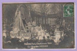 71 - CHALON Sur SAONE --  Carnaval 1909 - Le Char Des Reines - Chalon Sur Saone