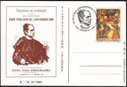"Yugoslavia 1984, Illustrated Card ""Josip Juraj Strosmajer"" W./ Special Postmark ""Zagreb"", Ref.bbzg - 1945-1992 Socialist Federal Republic Of Yugoslavia"