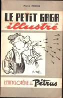 Le PETIT GAGA Illustré - Encyclopédie Du PETRUS - Pierre PERRIN - Illustré Par ZELL - Boeken, Tijdschriften, Stripverhalen