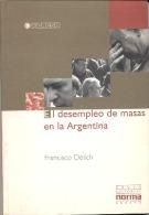 """""""EL DESEMPLEO DE MASAS EN LA ARGENTINA"""" DE FRANCISCO DELICH- EDIT.NORMA- AÑO 1997-PAG.161- NUEVO-GECKO. - Economie & Business"""