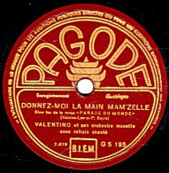 78 Trs - PAGODE G.5.195 - état TB -  VALENTINO Orchestre Musette - DONNEZ-MOI LA MAIN MAM'ZELLE - PROSPER - 78 Rpm - Schellackplatten