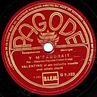 78 Trs - PAGODE G.5.323 - état TB -  VALENTINO Orchestre Musette - Y M'FAUDRAIT - C'EST NOUS LES MARTYRS - 78 Rpm - Schellackplatten