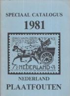 Nederland -  J. V. Wilgenburg - Speciale Catalogus Nederland Plaatfouten 1981 - Eerste Uitgave - Ongebruikt Exemplaar - Holanda