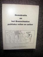 Demokratie En Het Brasschaatse Politieke Reilen En Zeilen - 1994 - Histoire