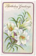 BIRTHDAY GREETINGS. LILY FLOWERS. Embossed (Postally Used, PM 1913) - Bloemen, Planten & Bomen
