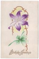 BIRTHDAY GREETINGS. LILY FLOWER. Nice Embossed (Postally Used, PM 1907) - Verjaardag