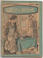 Le Petit Roman : COEUR D'INFIRME (1928) De 32 Pages - Livres, BD, Revues