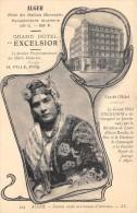 CPA ALGER PUB HOTEL EXCELSIOR FEMME ARABE EN COSTUME D'INTERIEUR - Algerien