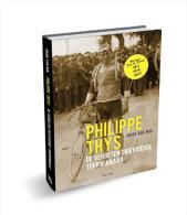 """TOUR DE FRANCE Philippe Thys """"De Vergeten Drievoudige Tourwinnaar"""" - Autres Livres"""