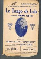 LE TANGO DE LOLA.    Vincent Scotto.  Chanté Par Berthe Sylva - Mary Ketty & Malloire.  1929. - Musique