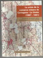 LIBRO La Crisis De La Comarca Minera De Cartagena – La Unión (1987-1991) : Un Estudio Sociológico Sobre Las Paradojas D - Other