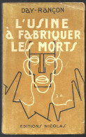 L'usine à Fabriquer Les Morts (Made In Germany) Par Day-Rançon De 1945 - Bücher