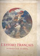 L'EFFORT FRANCAIS PENDANT LA GUERRE (Collectif) 1er Fascicule Non Daté UNION DES GRANDES ASSOCIATIONS FRANCAISES - Libri