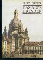 """LOEFFLER F. """" Das Alte Dresden """". Ed. SEEMANN VERLAG Leipzig 1989. - Architettura"""