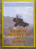 LIBRO ALBÚM DE PINTORES/AS DE ALHAMA DE MURCIA EXPOSICIÓN.RARO,ESCASO.VER INDICE,MAGNIFICA OBRA.ALMAGRO,ANDREO,AURELIO,A - Cultura