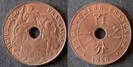 INDOCHINE  1 Cent 1938 SUP  Brillant D'origine  INDOCHINA    PORT OFFERT - Colonias