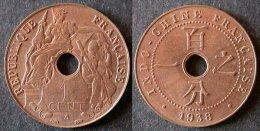 INDOCHINE  1 Cent 1938 SUP  Brillant D'origine  INDOCHINA    PORT OFFERT - Cambodge