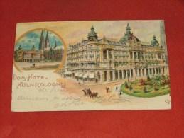 KÖLN - KOELN -   Dom Hotel  -  Cologne  -   1903   - (2 Scans) - Koeln