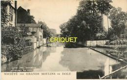 Cpa 39 Dole, Société Des Grands Moulins, Canal Des Tanneurs Alimentant Les Moulins - Dole