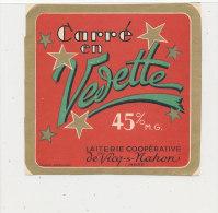 J M 818 /  ETIQUETTE  FROMAGE  CARRE EN VEDETTE  LAITERIE DE VICQ S- NAHON   (INDRE) - Fromage
