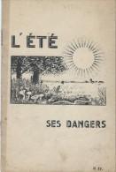 Fascicule/Publicités Pharmaceutiques/ L´Eté Ses Dangers /Vers 1930  LIV37 - Non Classés