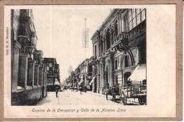 PEROU - PERU - LIMA - ESQUINO DE LA CONCEPCION Y CALLE  DE LA NIRREIRO - �diteur ? - avant 1904