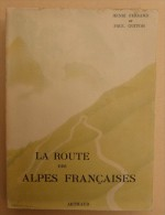 Editions Arthaud - H.Ferrand P. Guiton - La Route Des Alpes Françaises, La Route Napoléon - Couverture Samivel- 1947 - Alpes - Pays-de-Savoie