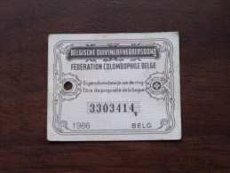 Fédération Colombophile Belge - Titres De Propriété De 1986 Eigendomsbewijs Ring Bague Duivenliefhebbersbond ! - Other