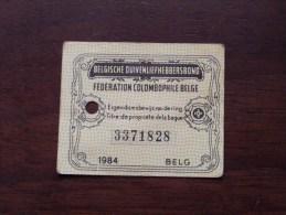 Fédération Colombophile Belge - Titres De Propriété De 1984 Eigendomsbewijs Ring Bague Duivenliefhebbersbond ! - Autres
