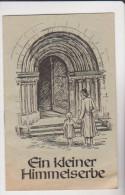 Kleine Heft Ein Kleiner Himmelserbe 1951 St Johannis Druckerei Dinglingen - Christianisme