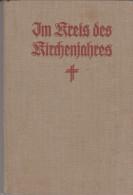 Im Kreis Der Kirchenjahres 1938 Lieder Buch - Christianisme
