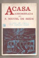 """Famalição - """"A Casa Assombrada De S. Miguel De Seide - A Casa De Camilo"""" Por Amândio César. Camilo Castelo Branco. - Livres, BD, Revues"""
