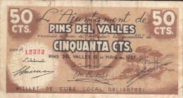 BILLETE LOCAL GUERRA CIVIL 50 CTS  AYUNTAMIENTO PINS DEL VALLES - Espagne
