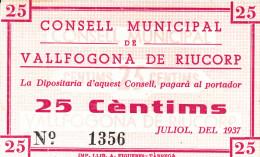 BILLETE LOCAL GUERRA CIVIL 25 CTS CONSELL MUNICIPAL DE VALLFOGONA DE RIUCORP - Espagne