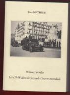 Yves MATHIEU : Policiers Perdus , Les GMR Dans La Seconde Guerre Mondiale Epuisé - War 1939-45