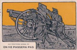 Armée Suisse Canon Aux Frontières, On Ne Passera Pas (28215) - Oorlog 1914-18