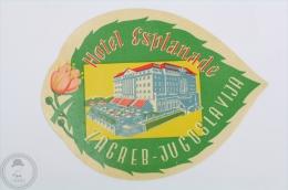 Hotel Esplanade, Zagreb - Yugoslavia - Original Hotel Luggage Label - Sticker - Adesivi Di Alberghi