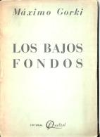 """""""LOS BAJOS FONDOS"""" DE MÁXIMO GORKI-EDIT.QUETZAL- AÑO 1953-PAG.75-INTONSO-GECKO. - Théâtre"""